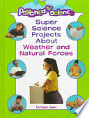 Super Science Projects about Weather and Natural Forces