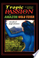 Tropic of Passion     Amazon Gold Fever