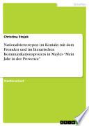 Nationalstereotypen im Kontakt mit dem Fremden und im literarischen Kommunikationsprozess in Mayles  Mein Jahr in der Provence