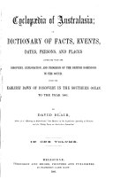 Cyclop  dia of Australasia  Or  Dictionary of Facts  Events  Dates  Persons  and Places Connected with the Discovery  Exploration  and Progress of the British Dominions in the South