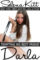 Tempting His Best Friend  Darla  Steamy  Barely Legal  Forbidden Taboo Romance  Older Man Younger Woman  Erotic Sex Stories