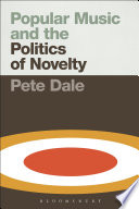 Popular Music And The Politics Of Novelty book