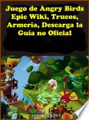 Juego de Angry Birds Epic Wiki  Trucos  Armer  a  Descarga la Gu  a no Oficial