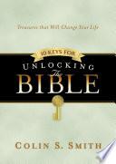 Ten Keys for Unlocking the Bible