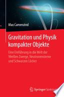 Gravitation und Physik kompakter Objekte