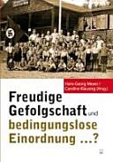 """""""Freudige Gefolgschaft und bedingungslose Einordnung ...""""?"""