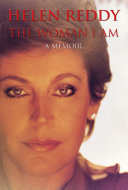 The Woman I Am By Helen Reddy The Woman Who