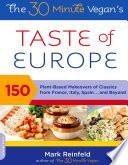The 30 Minute Vegan s Taste of Europe