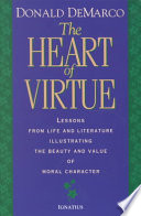 The Heart Of Virtue : and memorable way what is at the...