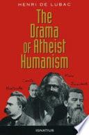 The Drama of Atheist Humanism