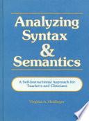 Analyzing Syntax and Semantics