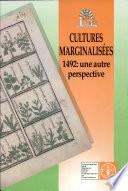 Cultures Marginalisees  1492  Une Autre Perspective