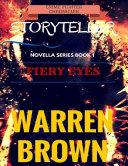 Crime Fighter Chronicles Storyteller Novella Series Book 1 Fiery Eyes