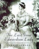 The Last Great Edwardian Lady