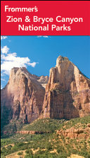 Frommer s Zion and Bryce Canyon National Parks