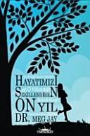 Hayatimizi Sekillendiren On Yil