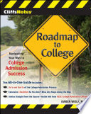 CliffsNotes Roadmap to College  Navigating Your Way to College Admission Success