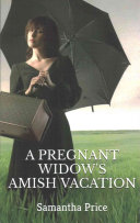 A Pregnant Widow s Amish Vacation