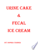 Urine Cake   Fecal Ice Cream
