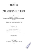 History of the Christian Church  Modern Christianity  the German Reformation  2d ed  rev