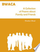 BWACA  A Collection of Poems About Family and Friends