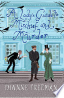 A Lady s Guide to Mischief and Murder Book PDF