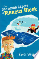 The Snowman Capers of Finneus Bleek