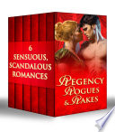 Regency Rogues and Rakes  Silk is for Seduction   Scandal Wears Satin   Vixen in Velvet   Seven Nights in a Rogue s Bed   A Rake s Midnight Kiss   What a Duke Dares  Mills   Boon e Book Collections