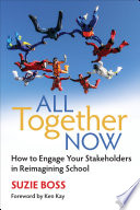All Together Now : sustain change, school communities need broad support for...