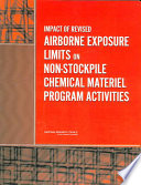 Impact of Revised Airborne Exposure Limits on Non-Stockpile Chemical Materiel Program Activities Free download PDF and Read online