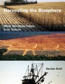 Harvesting the Biosphere