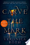 Carve the Mark (Carve the Mark, Book 1) by Veronica Roth