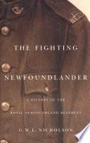 Fighting Newfoundlander : newfoundland regiment - the
