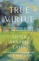 True Virtue : thich nhat hanh's vietnamese zen lineage. in...
