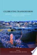 Celebrating Transgression