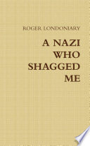 A Nazi who Shagged Me