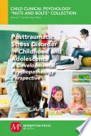 Posttraumatic Stress Disorder in Childhood and Adolescence