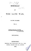 Memorials of the Late War ...: Journal of a soldier of the Seventy-first regiment (Highland light infantry) from 1806 to 1815. The Spanish campaign of 1808, by Adam Neale. Despatch after the battle of Corunna, by Sir John Hope. Reminiscences of a campaign in the Pyrenees and south of France, by John Malcolm