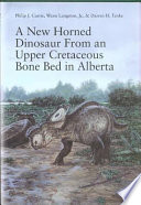 A New Horned Dinosaur from an Upper Cretaceous Bone Bed in Alberta