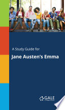 A Study Guide For Jane Austen's Emma : acclaimed novels for students.this concise...