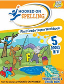 Hooked on Spelling First Grade Super Workbook