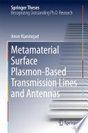 Metamaterial Surface Plasmon Based Transmission Lines and Antennas