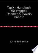 Tag X - Handbuch für Prepper, Doomer, Survivors - Band 2