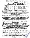 FRAGMENTA SACRA Das ist: überbliebene Geistliche Brosamen, Oder Sittliche Lob- und Ehren-Predigen