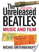 The Unreleased Beatles  Music and Film  Revised   Expanded Ebook Edition