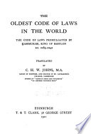 The Oldest Code of Laws in the World  the Code of Laws Promulgated by Hammurabi  King of Babylon