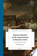 Maurice Blondel on the Supernatural in Human Action