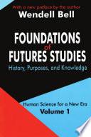 Foundations Of Futures Studies Volume 1 book