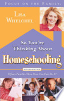 So You re Thinking About Homeschooling  Second Edition