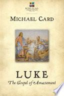 Luke  The Gospel of Amazement